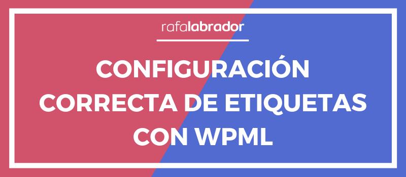 Configuración correcta de etiquetas con WPML