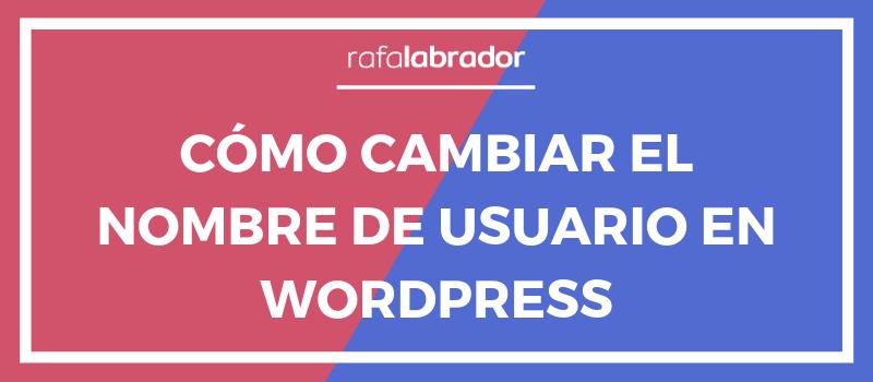 Cómo cambiar el nombre de usuario en WordPress