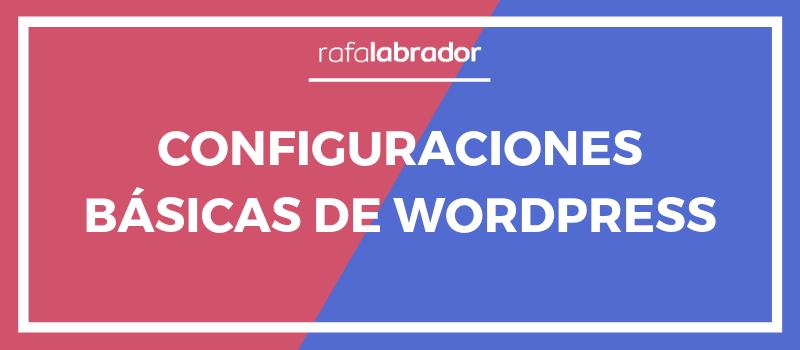 Configuraciones básicas en WordPress