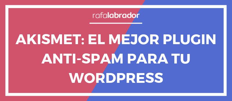 Akismet el mejor plugin anti-spam