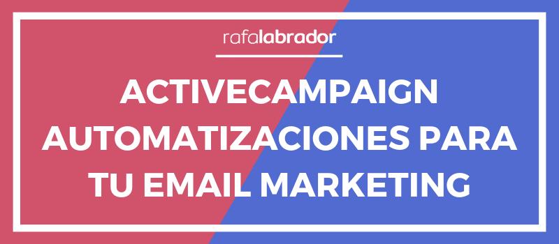 ActiveCampaign Automatización Email Marketing
