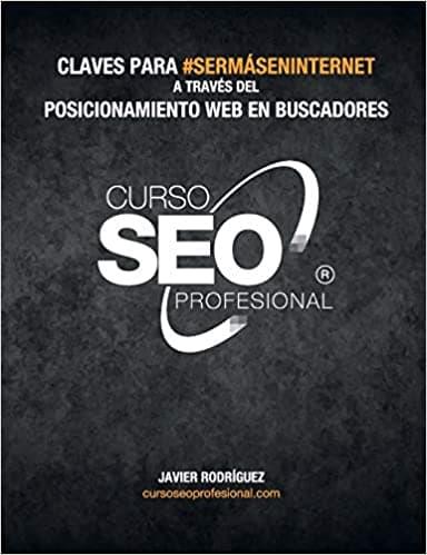 Curso Seo Profesional@: Claves para #SerMásEnInternet a través del posicionamiento en buscadores (Español) Tapa blanda – 18 noviembre 2019
