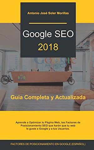 Google SEO 2018 por Antonio José Soler Morillas