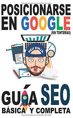Posicionarse en Google por Pau Ninja