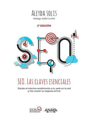 SEO Las claves esenciales por Aleyda Solís