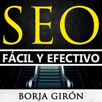 SEO fácil y efectivo por Borja Girón