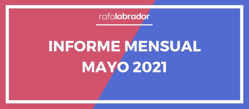 Informe mensual de mayo 2021